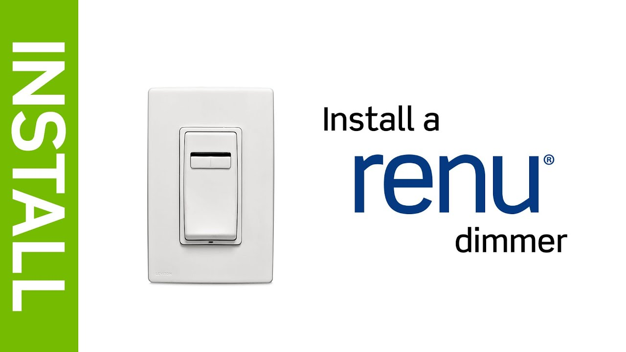 leviton presents how to install a renu® dimmer switch leviton presents how to install a renu® dimmer switch