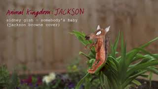 Somebody's Baby by Jackson Browne - Sidney Gish Cover (Official Audio) | Animal Kingdom