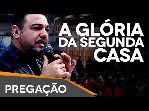 A GLÓRIA DA SEGUNDA CASA - Pastor Marco Feliciano (PREGAÇÃO)