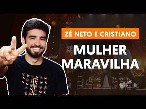 MULHER MARAVILHA - Zé Neto e Cristiano  de violão simplificada