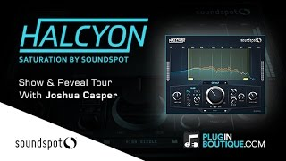 Halcyon Saturation Plugin By SoundSpot - Show Reveal Tour
