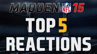 Madden 15 Ultimate Team - Top 5 Pack Opening Reactions Ep.9