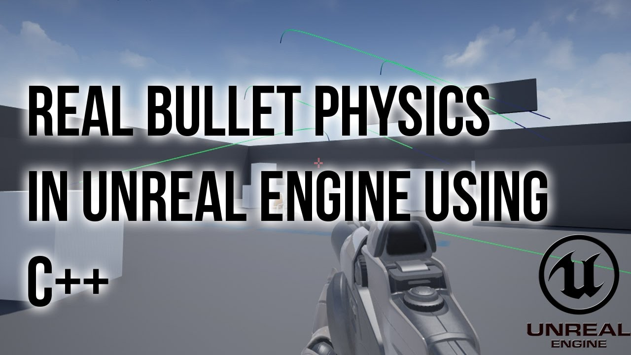 Unreal Engine C++ Tutorial - Bullet Drop and Real Bullet Physics