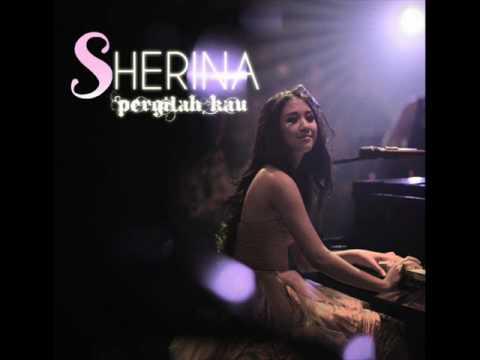 SHERINA - PERGILAH KAU