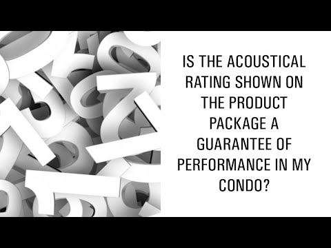 is the acoustical rating shown on the product package a guarantee of performance in my condo?