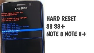 HARD RESET Samsung Galaxy S8, S8+ and NOTE 8
