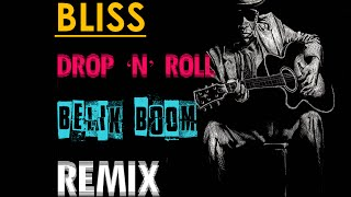 BLISS - Drop N Roll (Belik Boom REMIX)