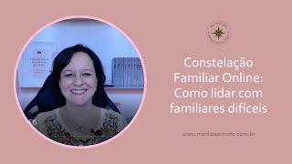 Constelação Familiar - Como lidar com familiares difíceis