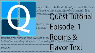 Quest TBA Creator Tutorial 1 Rooms & Flavor Text