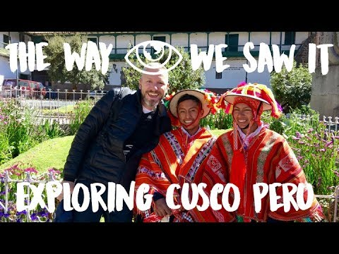 Exploring Cusco / Peru Travel Vlog #105 / The Way We Saw It