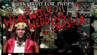 Skyrim For Pimps - Werewolf Wedding Crasher (S1E07) Dark Brotherhood Walkthrough