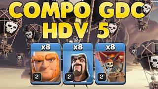 Clash of Clans - COMPO GDC HDV5 - MEILLEUR COMPO HYBRIDE