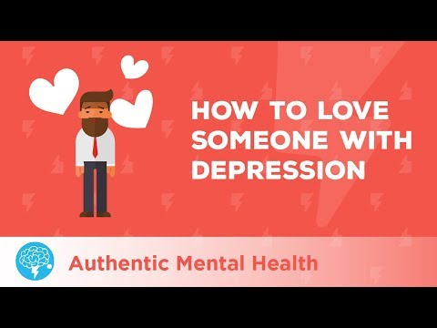 How To Love Someone With Depression