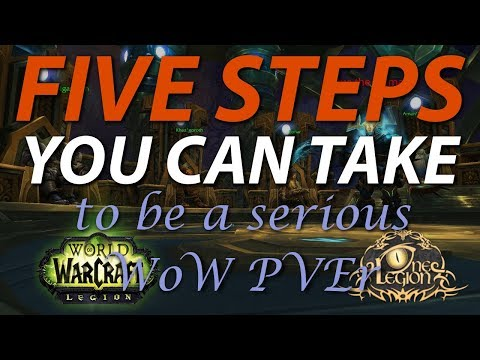 FIVE STEPS: Go from Noob to Pro - Competitive WoW PVE