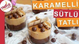 Çok Basit Sütlü Tatlı Tarifi - Karamelli ve Çikolatalı