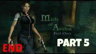 Tomb Raider: Mists of Avalon [X Marks the Spot] Ending
