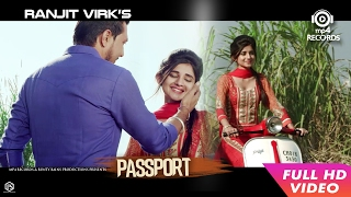 Passport (Full Video) - Ranjit Virk | Anu Manu | New Punjabi Songs 2017 | Mp4 Records