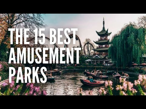 The 15 Best Amusement Parks in the World
