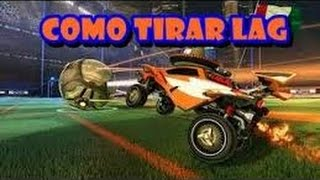 Tutorial COMO TIRAR O LAG DO ROCKET LEAGUE