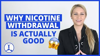 Why Nicotine Withdrawal is Actually Good for You