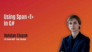 Span <T> in C#  - MVP Show ft. Bohdan Stupak Ep. 7