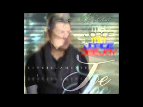 Mix Sencillamente Joe (Mi realidad) 2015