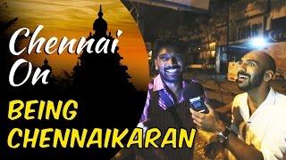 Chennai on Being Chennaikaran