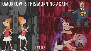 Phineas and Ferb Last Day of Summer -  Tomorrow is this Morning Again Lyrics