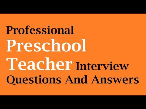 Professional Preschool Teacher Interview Questions And Answers