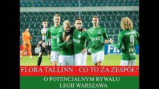 Flora Tallinn - co to za drużyna? Możliwy rywal Legii Warszawa #12   365 DNI O PIŁCE
