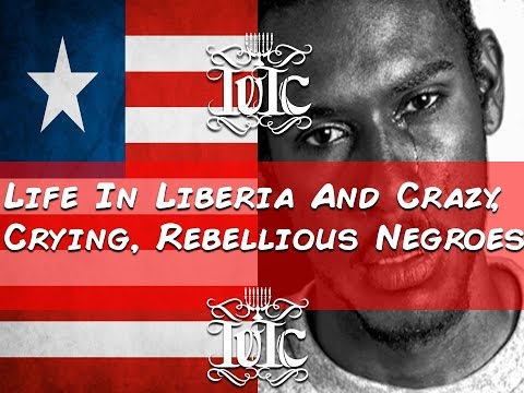 The Israelites: Life In Liberia And Crazy Crying Rebellious Negroes!!!