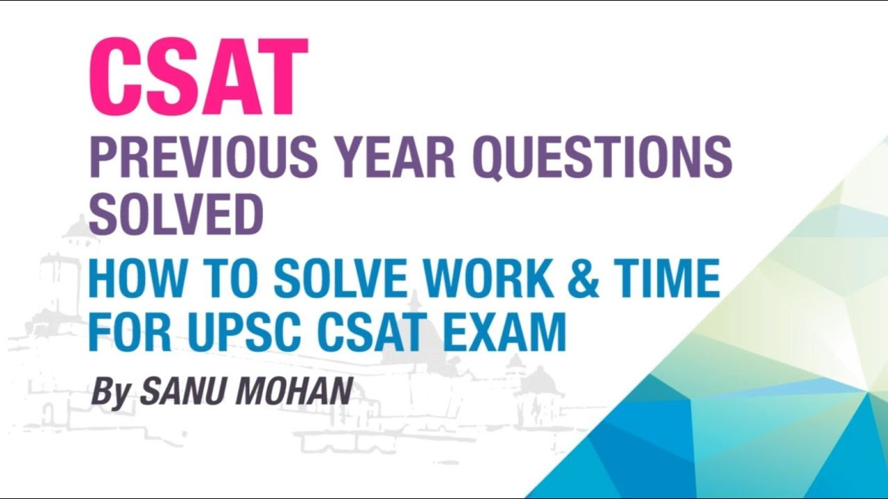 HOW TO SOLVE WORK & TIME QUESTIONS FOR UPSC CSAT EXAM