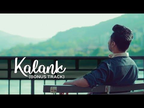 Kalank (Bonus Track) - Ekagra Upadhyay   Arijit Singh   Extended Version