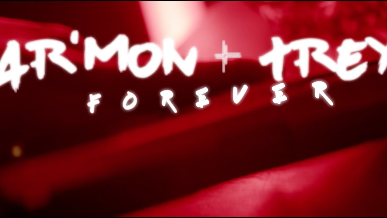 Ar'mon and Trey - Forever (Official Lyric Video) #1