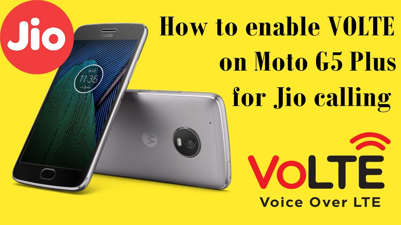 FIXED : How to enable VOLTE on Moto G5 Plus for Jio calling