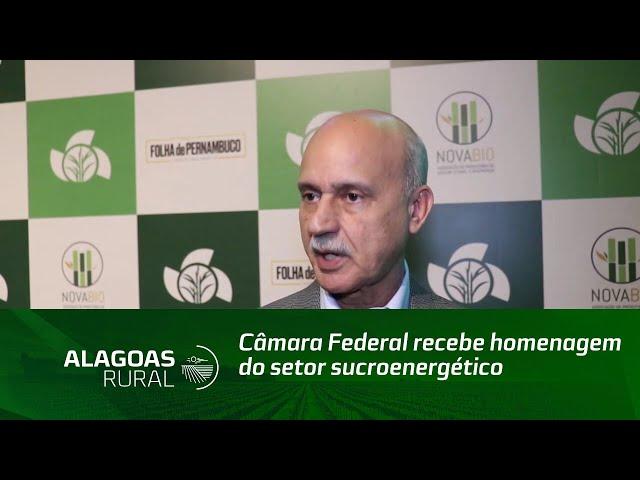 Câmara Federal recebe homenagem do setor sucroenergético do Nordeste