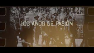 """TEASER - Documental Centenario  """"100 AÑOS DE PASIÓN"""""""