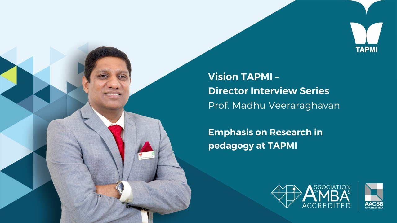 TAPMI - Director Interview Series - Emphasis on Research in pedagogy at TAPMI