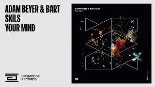 Adam Beyer &amp Bart Skils - Your Mind - Drumcode - DC191