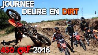 Kalipso En Vrai - Journée Délire en Dirt + 450 CRF 2016