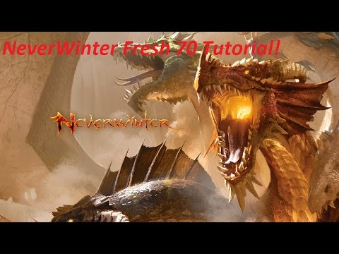NeverWinter: Fresh 70 Tutorial