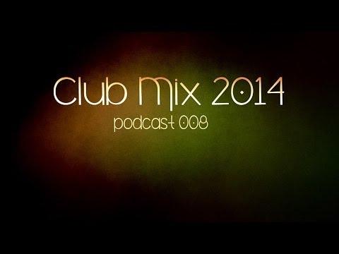 Club mix 2014 | Progressive & Electro House Podcast 008