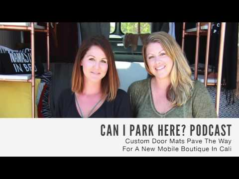 054: Custom Door Mats Pave The Way For A New Mobile Boutique In Cali (audio)