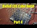 8x8x8 LED Cube Build Part 4