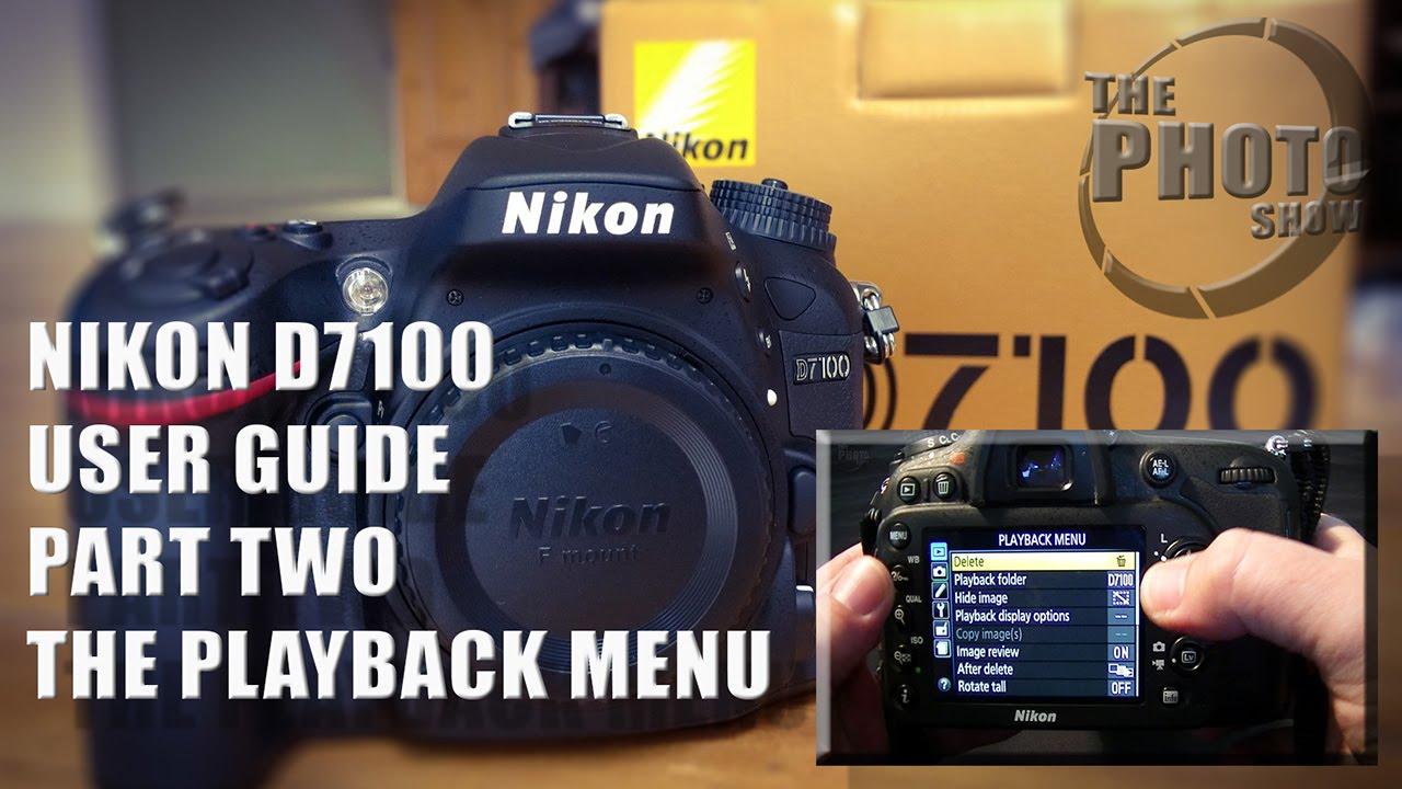 nikon d7100 user guide part 2 the playback menu youtube rh youtube com nikon d7100 user manual pdf nikon d7100 owners manual