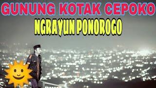 Gunung Kotak Cepoko Ngrayun | PONOROGO #Viral