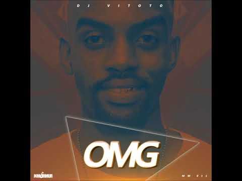 DJ Vitoto - OMG (Orignal)
