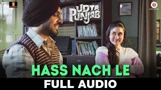Hass Nache Le – Full Audio   Udta Punjab   Shahid Mallya   Shahid Kapoor,  …