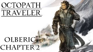 Octopath Traveler - Part 16: Olberic Chapter 2 / Boss: Gustav, The Black Knight