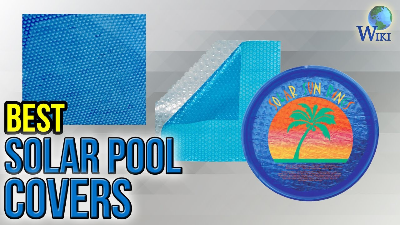 9 Best Solar Pool Covers 2017